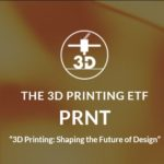 Review of The 3D Printing ETF (PRNT) from Ark Invest
